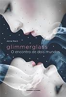 Glimmerglass: O Encontro de Dois Mundos (Faeriewalker, #1)