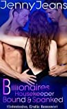 Billionaires Housekeeper Bound & Spanked Part One (Submission, Erotic Romance)