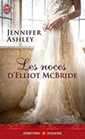 Les noces d'Elliot McBride (Highland Pleasures, #5)