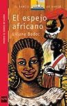 El espejo africano by Liliana Bodoc