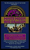 White Moon, Red Dragon (Chung Kuo, #6)