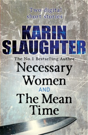 Necessary Women and The Mean Time (Short Stories)