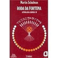 Roda da Fortuna - Astrologia Cármica III