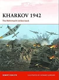 Kharkov 1942: The Wehrmacht strikes back