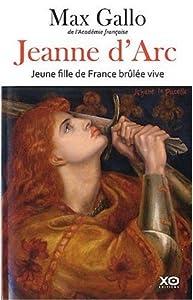 Jeanne d'Arc: Jeune fille de France brûlée vive