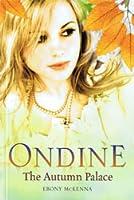 Ondine: The Autumn Palace (Ondine, #2)