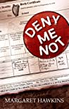Deny Me Not