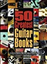 The 50 Greatest Guitar Books by Shawn Persinger