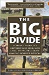 The Big Divide: A Travel Guide to Historic and Civil War Sites in the Missouri-Kansas Border Region