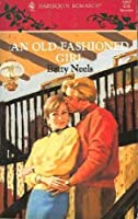 Old Fashioned Girl (Harlequin Romance, 3287)