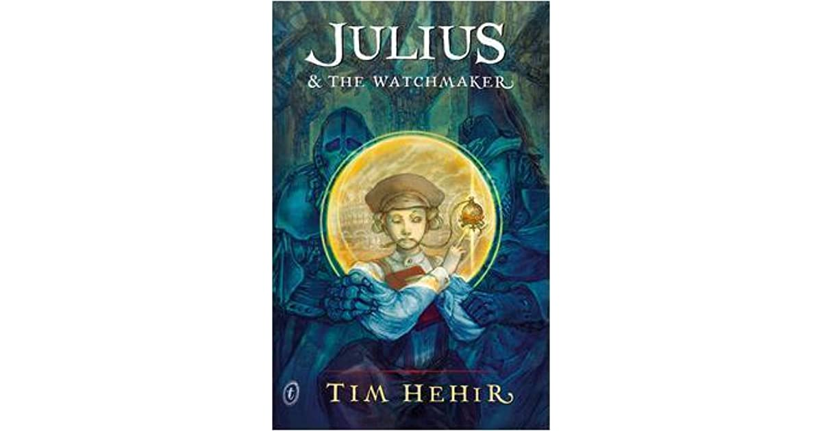 Julius and the Watchmaker (The Watchmaker Novels)