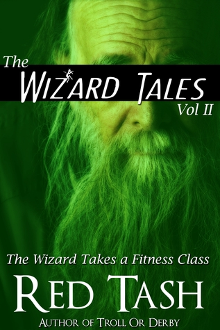 The Wizard Takes a Fitness Class by Red Tash