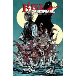 Kill Shakespeare, Vol. 3: The Tide of Blood