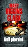 Anii pierduti by Mary Higgins Clark