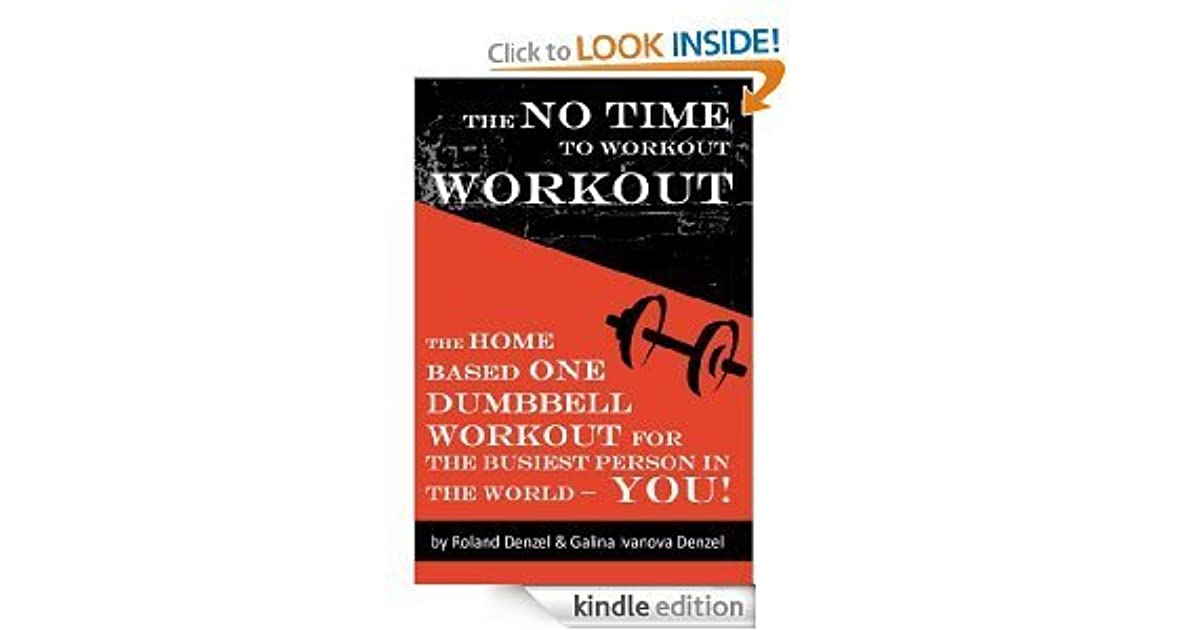 The No Time to Workout Workout - The Home Based One Dumbbell Workout