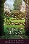 The Duke Dilemma (Gentlemen of Worth, #4)
