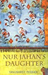 Nur Jahan's Daughter (A Novel on Mughal India)