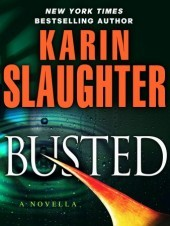 """Busted"" by Karin Slaughter"