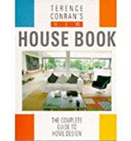 Terence Conranu0027s New House Book: The Complete Guide To Home Design