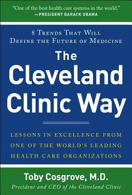 The Cleveland Clinic Way: Lessons in Excellence from One of