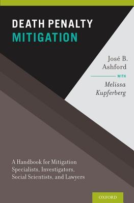 Death Penalty Mitigation: A Handbook for Mitigation Specialists, Investigators, Social Scientists, and Lawyers