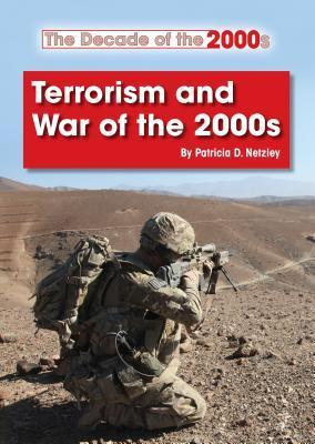 Terrorism and War of the 2000s (Decade of the 2000s (Referencepoint)) by Patricia D