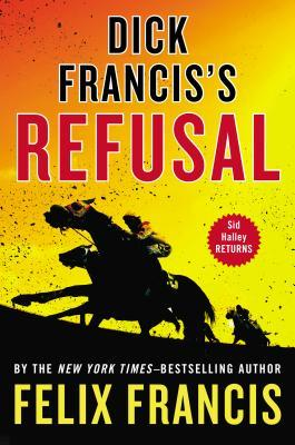 Dick Francis's Refusal (Sid Halley, #5)