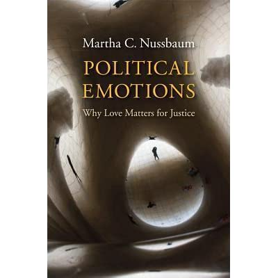 Political Emotions: Why Love Matters for Justice by Martha C. Nussbaum