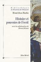 Histoire Et Pouvoirs de L'Ecrit