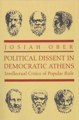 Political Dissent in Democratic Athens- Intellectual Critics of Popular Rule