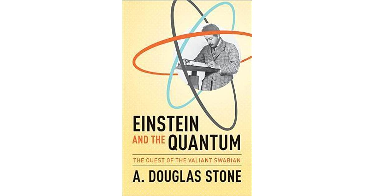Einstein And The Quantum The Quest Of The Valiant Swabian By A