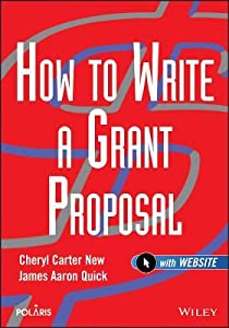 How to Write a Grant Proposal (Wiley Nonprofit Law, Finance and Management Series)