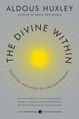The Divine Within by Aldous Huxley