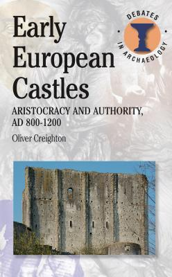 Early European Castles: Aristocracy and Authority, AD 800-1200