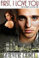 First I Love You (The Downey Trilogy, #1)