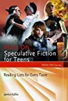 Read On... Speculative Fiction for Teens: Reading Lists for Every Taste
