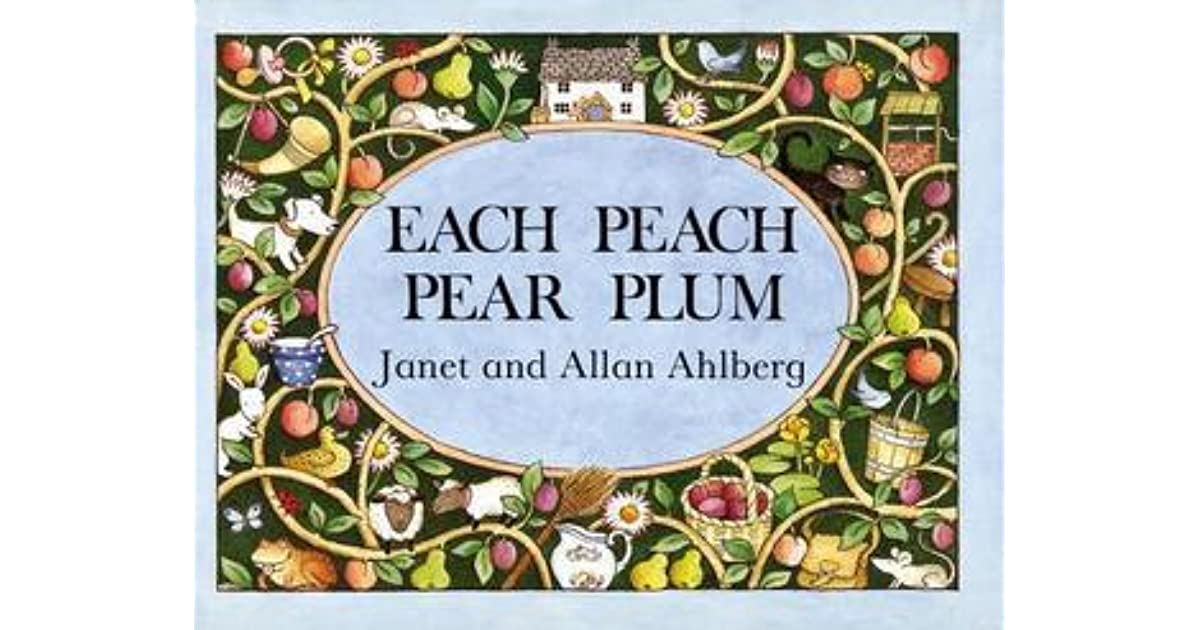 Each Peach Pear Plum By Janet Ahlberg
