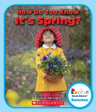 How Do You Know It's Spring? by Lisa M. Herrington