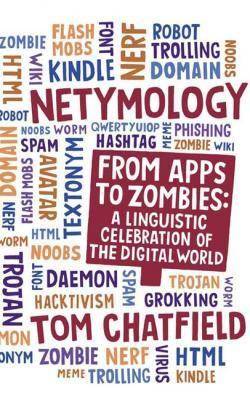 Netymology - From Apps to Zombies - A Linguistic Celebration of the Digital World