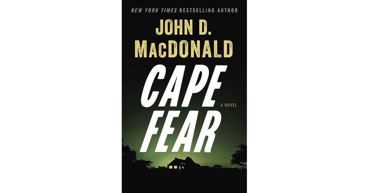 John D Macdonald Quotes: Cape Fear By John D. MacDonald