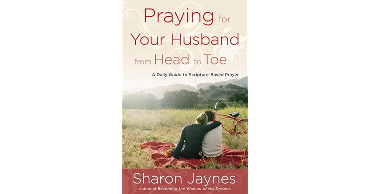 Praying for Your Husband from Head to Toe: A Daily Guide to