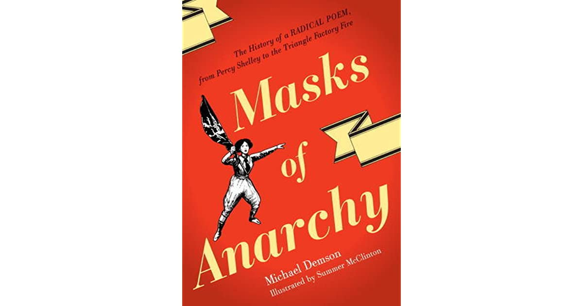 "animal farm shelley s the mask of anarchy Here's some reading for the rest of the fourth of july holiday weekend: michael demson's graphic history ""masks of anarchy"" (verso: 128 pp, $1695) traces a connection between percy bysshe shelley's poem ""the mask of anarchy,"" written in 1819 as a response to the ""peterloo massacre"" in manchester, england, and the life of pauline."
