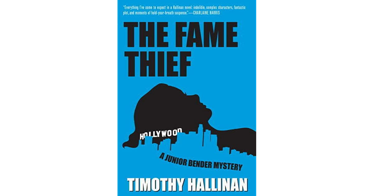 The Fame Thief (Junior Bender, #3) by Timothy Hallinan