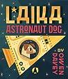 Laika: Astronaut Dog