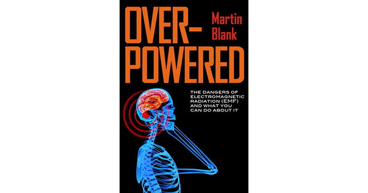 Overpowered: The Dangers of Electromagnetic Radiation (EMF