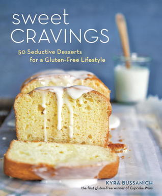 sweet cravings seductive desserts for a gluten lifestyle