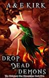 Download ebook Drop Dead Demons (Divinicus Nex Chronicles, #2) by A. Kirk