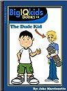 The Dude Kid (BigIQkids, #2)