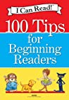 I Can Read!: 100 Tips for Beginning Readers