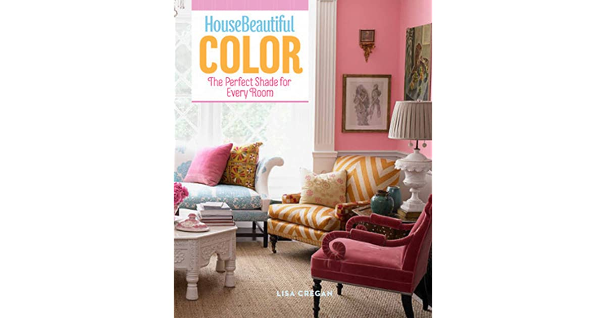 House Beautiful Color The Perfect Shade For Every Room By Lisa Cregan